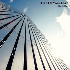 Free Of Your Love by Harsh Blue on SoundCloud