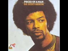 Buy Pieces of a Man by Gil Scott-Heron at Mighty Ape NZ. A reissue of Gil Scott-Heron's 1972 album taken from the original master tapes and featuring three songs (two previously unreleased) by Gil's college . Jill Scott, Billie Holiday, Marvin Gaye, Kid Cudi, James Brown, Daft Punk, John Legend, Hip Hop, Soul Music