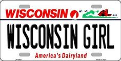 Wisconsin Girl Wisconsin Background Novelty Metal License Plate