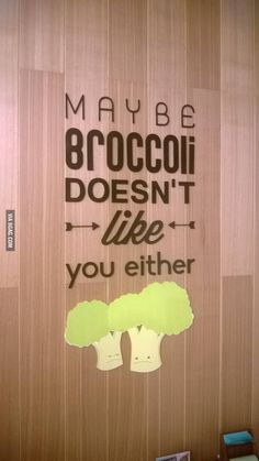 Broccoli Doesn't like you