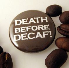 DEATH BEFORE DECAF magnet by brainscan on Etsy, $2.00
