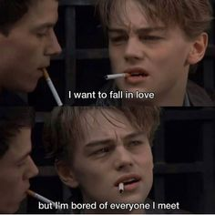 """I want to fall in love, but I'm bored of everyone i meet"" (Leonardo DiCaprio is the love of my life, just look at that beautiful face! Movies Quotes, Film Quotes, Quotes Quotes, 9gag Funny, Basketball Diaries, Basketball Memes, Citations Film, Young Leonardo Dicaprio, Leonardo Dicaprio Quotes"