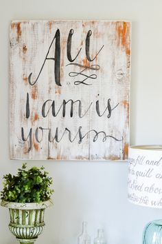 """""""All I Am Is Yours"""" Wood Sign"""