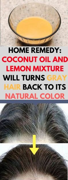 HOME REMEDY: COCONUT OIL AND LEMON MIXTURE WILL TURNS GRAY HAIR BACK TO ITS NATURAL COLOR!!!