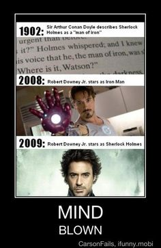 so obviously, Robert Downey Jr is the REAL Sherlock and the REAL Iron Man. it's only logical conclusion... :P