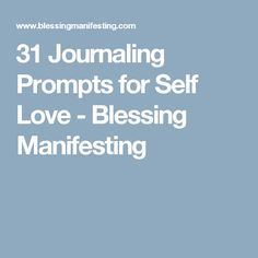 31 Journaling Prompts for Self Love - Blessing Manifesting