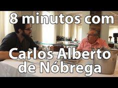 8 minutos - Carlos Alberto de Nóbrega