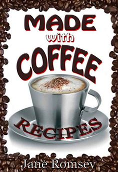 FREE e-Cookbook: Made With Coffee Recipes! {yum!} ~ at TheFrugalGirls.com #coffee...:-)  Need to read!!! KSS