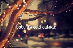 baby, its cold outside on imgfave