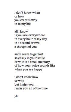 I don't know how or why but I miss you all the time.