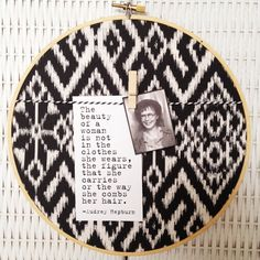 Embroidery Hoop Art -  inspirational quote black and white ikat fabric