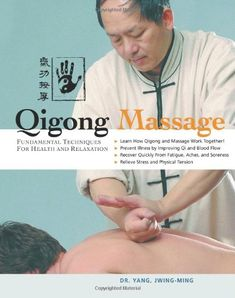 Massage is one of the most common practices in Chinese medicine and Qigong training. This second edition presents additional Qigong massage techniques and updated training theory for the practical use of massage on a partner or on yourself. Massage Envy, Massage Tips, Thai Massage, Massage Benefits, Massage Techniques, Acupuncture, Massage Therapy Rooms, Reflexology Massage