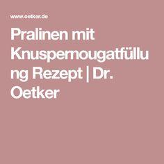 Pralinen mit Knuspernougatfüllung Rezept | Dr. Oetker