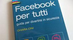 "Un libro da comprare: ""Facebook per tutti"": guida per divertirsi in sicurezza."