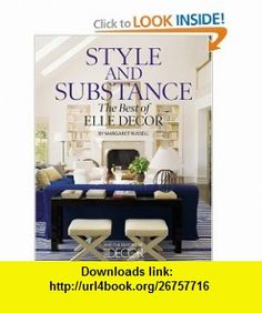 Style and Substance The Best of Elle Decor (9781933231600) Margaret Russell , ISBN-10: 1933231602  , ISBN-13: 978-1933231600 ,  , tutorials , pdf , ebook , torrent , downloads , rapidshare , filesonic , hotfile , megaupload , fileserve