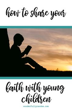 How I share my Christian faith with young children. Sharing my faith with my four and one-year old sons.  #Christian #Bible #ChildrensFaith #sharingfaith