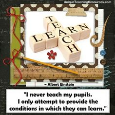 """Albert Einstein:  """"I never teach my pupils. I only attempt to provide the conditions in which they can learn."""" Download a FREE one page poster for this quote (and many more FREE posters of famous quotes) on this page of Unique Teaching Resources."""