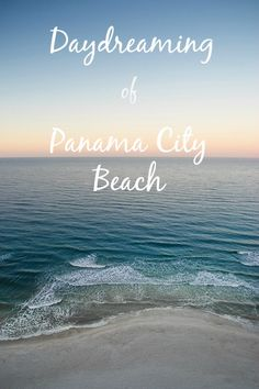 Daydreaming of Panama City Beach, Florida - Gone with the Family