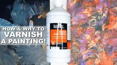 How & Why to VARNISH Paintings - YouTube