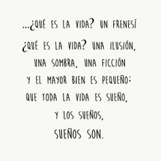 La vida es sueño... Life is a dream. Calderón de la Barca