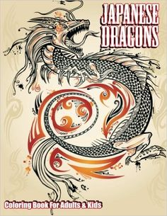Japanese Dragons Coloring Book For Adults Kids Super Fun Books