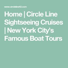 Home | Circle Line Sightseeing Cruises | New York City's Famous Boat Tours