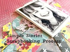 Scrapbooking Process #218 Simple Stories / Love Your Face