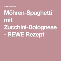 Möhren-Spaghetti mit Zucchini-Bolognese - REWE Rezept