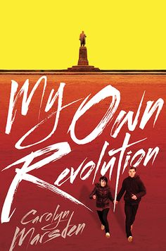 My Own Revolution by Carolyn Marsden. E-book 9780763662127 / Ages 12+