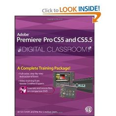 Premiere Pro CS5 and CS5.5 Digital Classroom, (Book and Video Training) [Paperback]