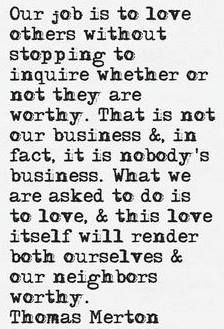 Thomas Merton...beautifully put