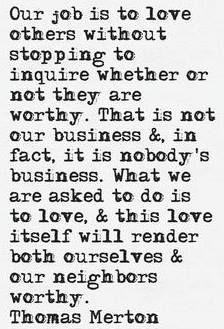 Thomas Merton...beautifully put