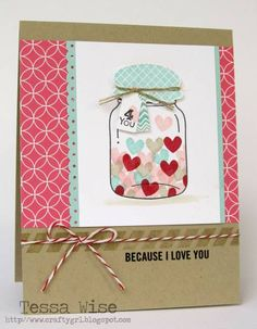 Jar of Love Card by tessa. - Cards and Paper Crafts at Splitcoaststampers