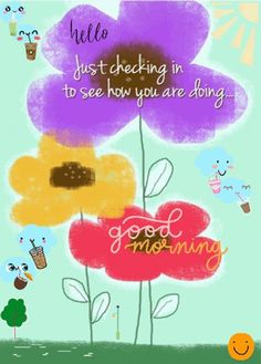 Just checking in to see how you are doing. via GIPHY. Coffee times with clouds drinking iced coffee, colorful hand-drawn flowers, sunshine, lady riding a scooter in windy area Good Morning Sister Quotes, Good Morning Messages, Good Morning Greetings, Good Morning Wishes, Good Morning Images, Good Morning Coffee, Coffee Time, Happy Thursday Morning, Hand Drawn Flowers