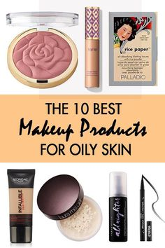 These are the best makeup products for oily skin!