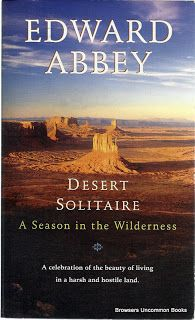 Desert Solitaire: A Season in the Wilderness by Edward Abbey. This paperback copy has underlining and margin notes.