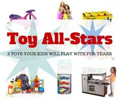 Toy All-Stars: 8 Toys Your Kids Will Play With for Years