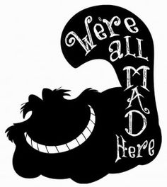 we-are-all-mad-here