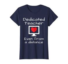 Amazon.com: Inspiring Quote Dedicated Teacher Distance Learning T-Shirt: Clothing
