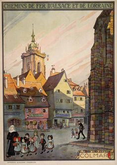 1921 Alsace & Lorraine Railways to Middle Ages city of Colmar, France vintage travel poster Illustration Française, Illustrations, Vintage Images, Vintage Art, Party Vintage, Tourism Poster, Travel Ads, Railway Posters, Advertising Poster