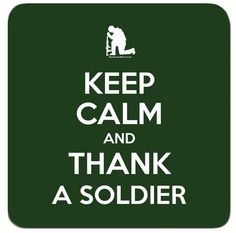 Thank a soldier. because of them, we are safe an warm. Think about it folks! Army Sister, Army Mom, Army Life, Brother, Military Quotes, Military Mom, Army Quotes, Air Force Mom, Keep Calm Quotes