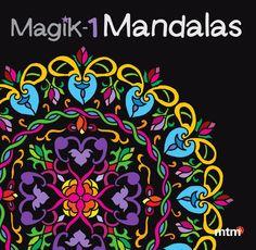 Magik 1 mandalas / mtm editores  Nina Corbi Una nueva manera de colorear, ¿ya verás! Mandalas para colorear sobre fondo negro. El color negro representa el poder, la elegancia, la formalidad y la seriedad.