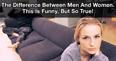 They say that men are from Mars and women are from Venus, and looking at the different points of view that men and women have about many aspects of life, we can say that no statement is more appropriate to explain the fact that we apparently come from two different worlds. But since they look... http://onfunzone.com/viral-post/funny-viral/the-difference-between-men-and-women-this-is-funny-but-so-true/