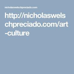 Art & Culture by Nicholas Welsch Preciado Culture, Art, Kunst, Art Education, Artworks