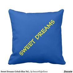 Sweet Dreams Cobalt Blue Yellow Customizable Throw Pillow #bluepillows #throwpillow #cobaltblue #sweetdreams