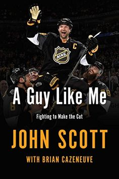 Buy A Guy Like Me: Fighting to Make the Cut by Brian Cazeneuve, John Scott and Read this Book on Kobo's Free Apps. Discover Kobo's Vast Collection of Ebooks and Audiobooks Today - Over 4 Million Titles! Robert O'neill, Nhl All Star Game, John Scott, Normal Guys, Tough Guy, He Is Able, Memoirs, A Team, Audio Books