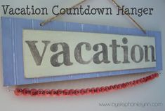 Under The Table and Dreaming: 30 Days til Vacation {A Countdown Calendar Hanger}