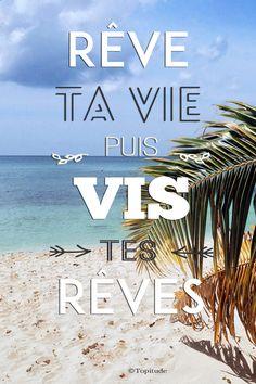 Rêve ta vie, puis vis tes rêves. Retrouvez chaque jour de nouvelles citations de motivation sur www.topitude.fr