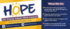 What We Do: Learn More About What Hope For Young Adults With Cancer.  www.hope4yawc.org