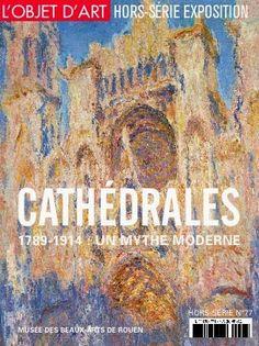 La cathédrale dans l'imaginaire artistique… Le thème de l'exposition présentée au musée des Beaux-Arts de Rouen est inédit.